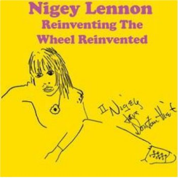 United Mutations Nigey Lennon Reinventing The Wheel Reinvented