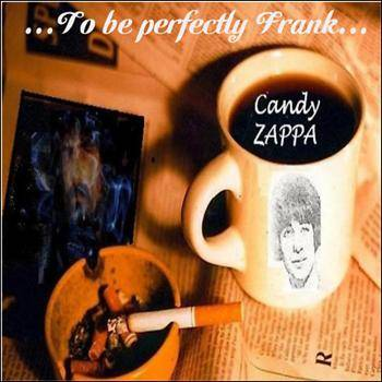 United Mutations Candy Zappa To Be Perfectly Frank